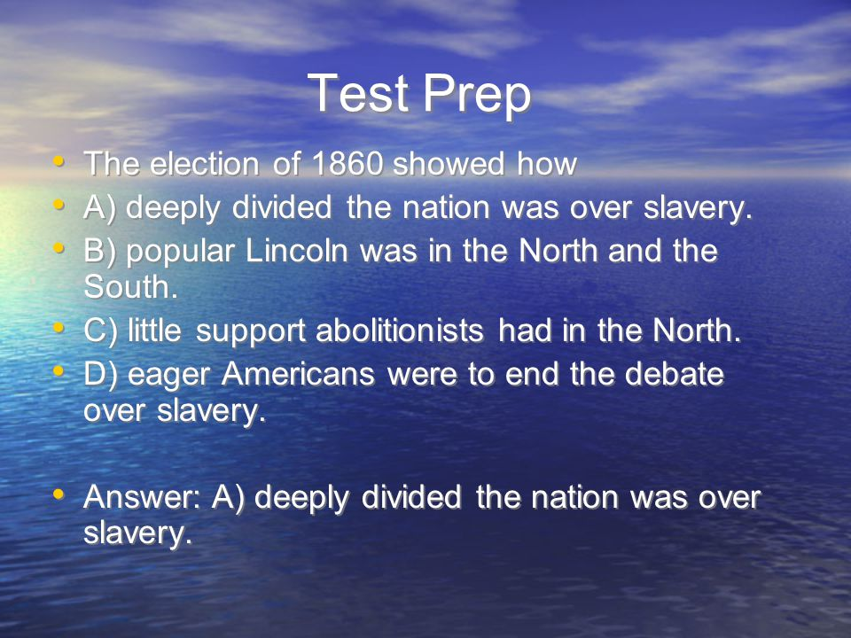 Test Prep The election of 1860 showed how