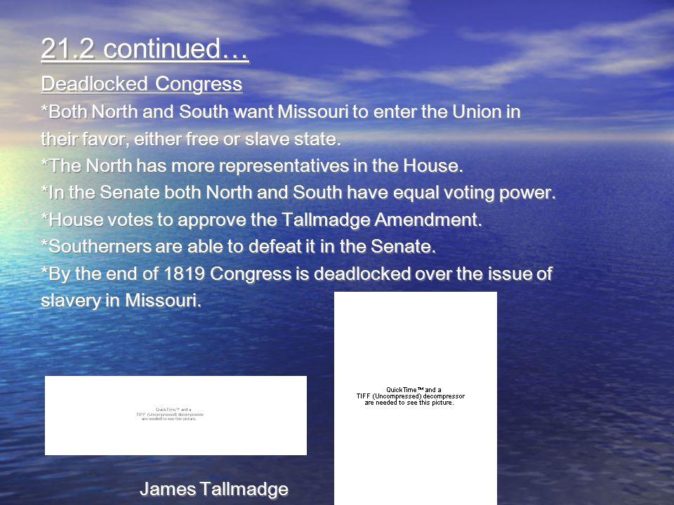 21.2 continued… Deadlocked Congress