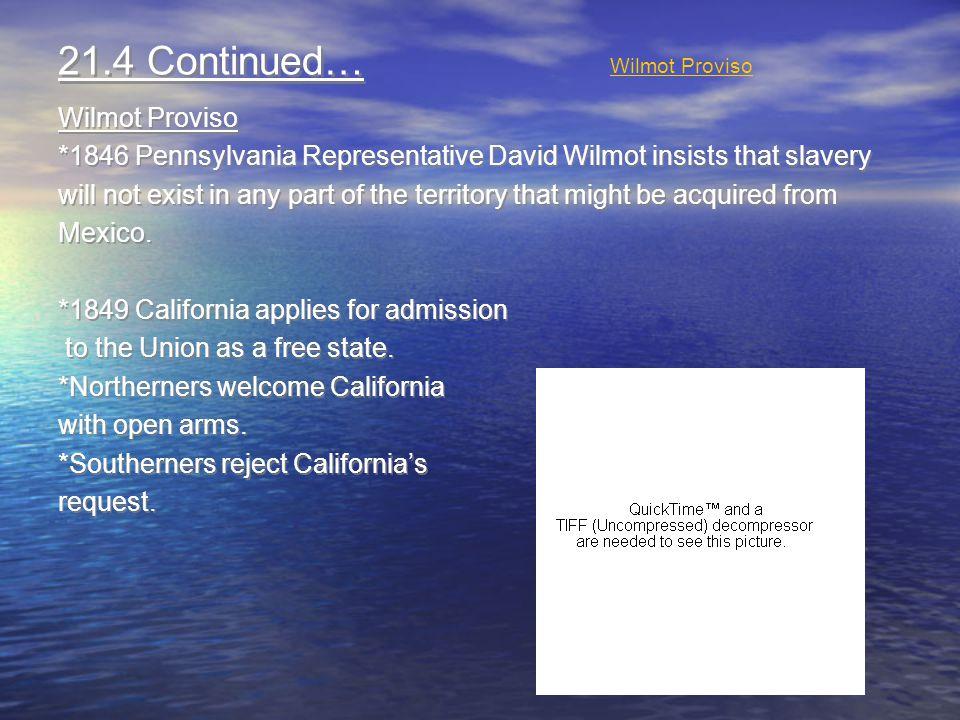 21.4 Continued… Wilmot Proviso