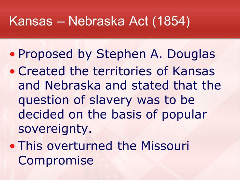 Kansas – Nebraska Act (1854)