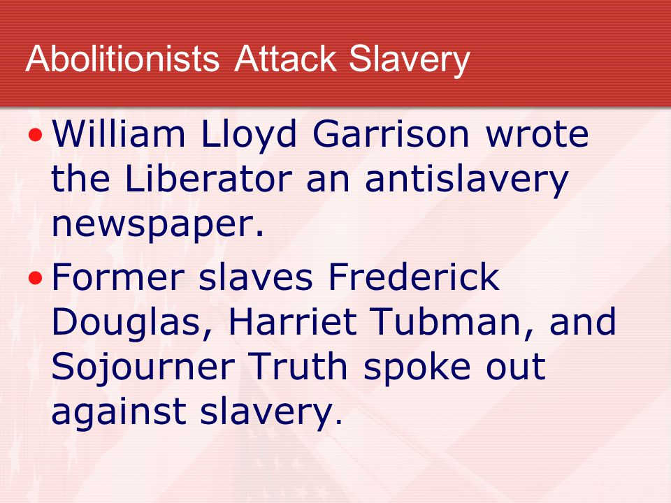 Abolitionists Attack Slavery