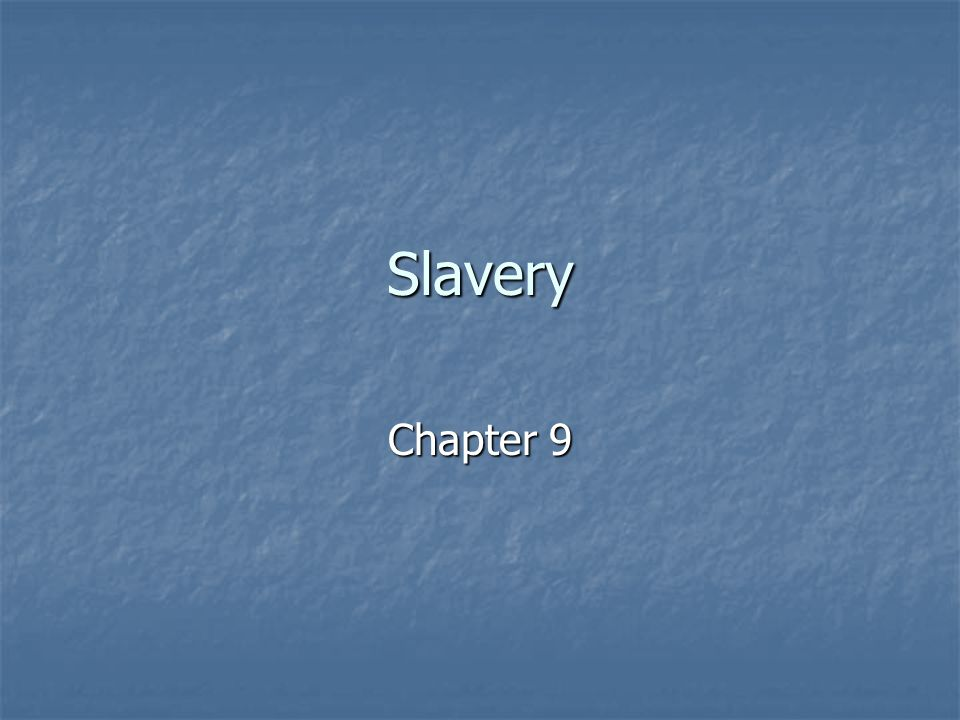 Slavery Chapter 9