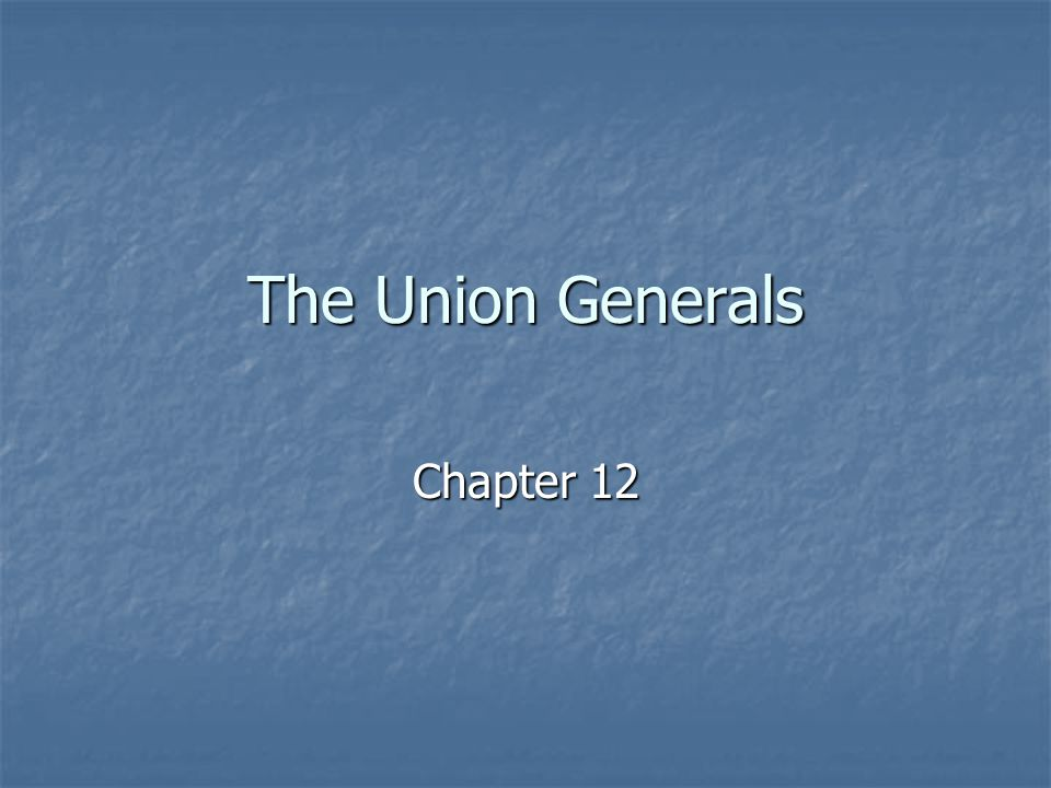 The Union Generals Chapter 12
