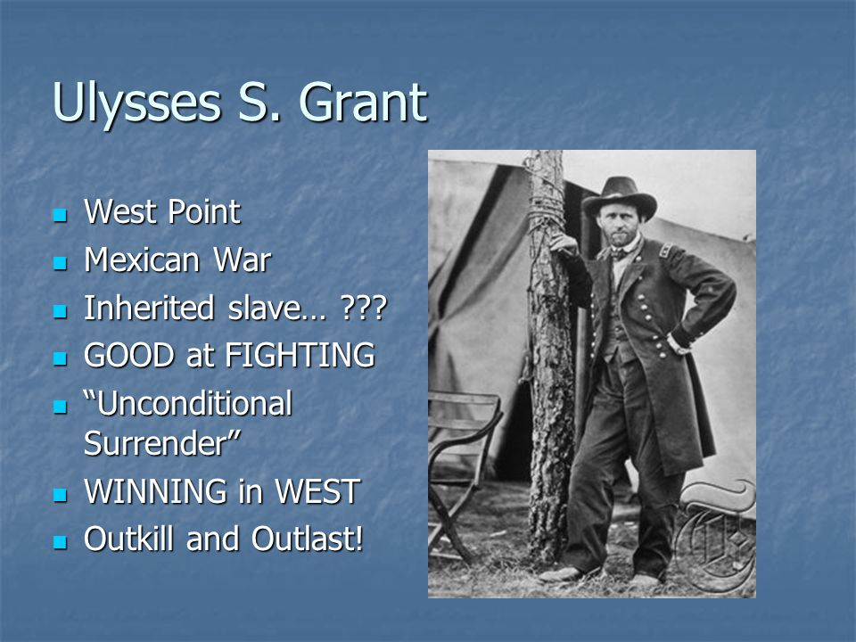 Ulysses S. Grant West Point Mexican War Inherited slave…
