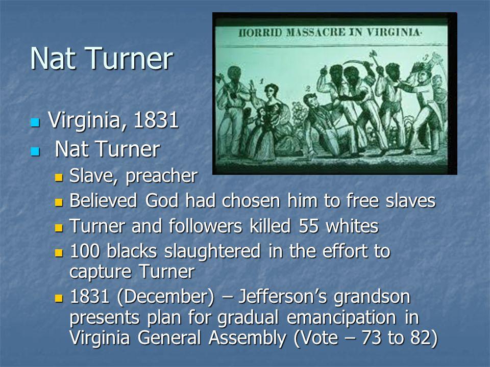 Nat Turner Virginia, 1831 Nat Turner Slave, preacher