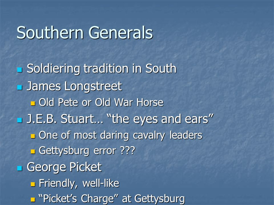 Southern Generals Soldiering tradition in South James Longstreet