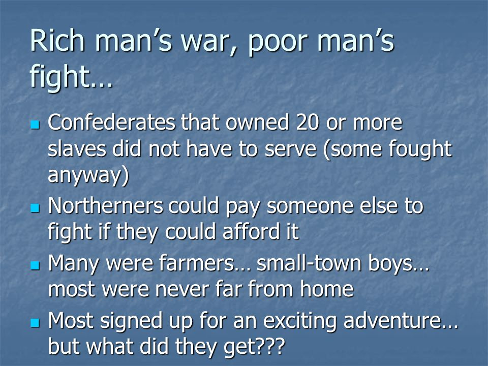 Rich man's war, poor man's fight…