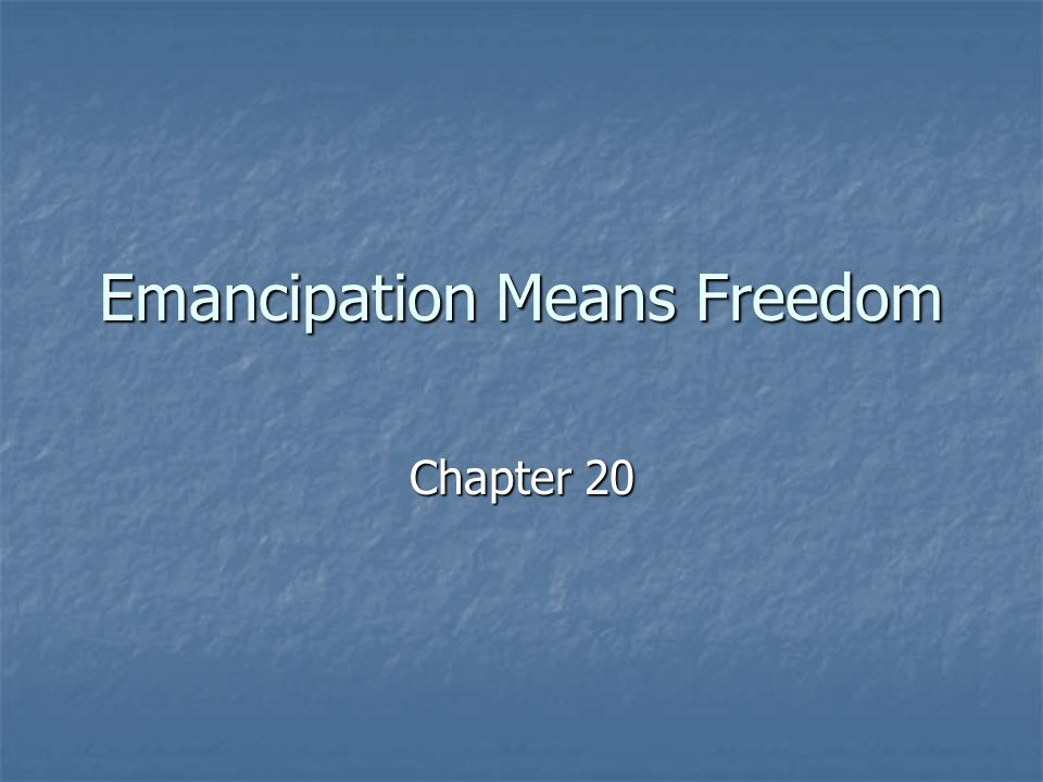 Emancipation Means Freedom