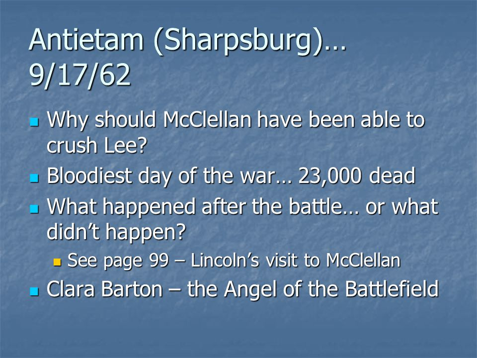 Antietam (Sharpsburg)… 9/17/62