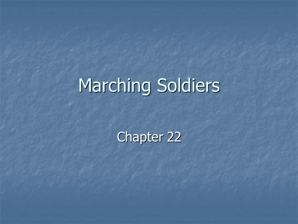 Marching Soldiers Chapter 22