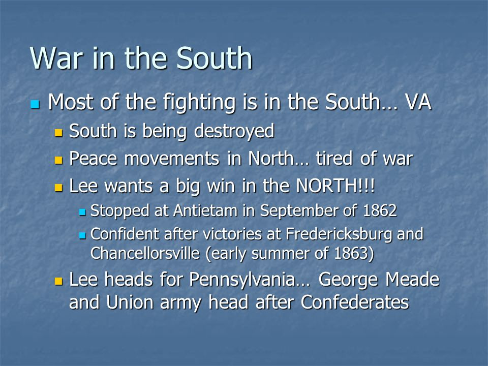 War in the South Most of the fighting is in the South… VA