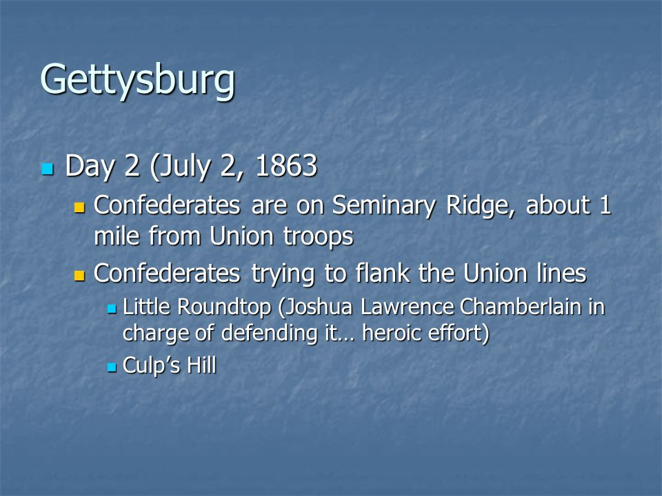 Gettysburg Day 2 (July 2, 1863. Confederates are on Seminary Ridge, about 1 mile from Union troops.