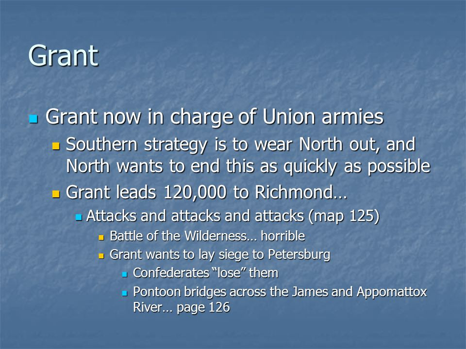 Grant Grant now in charge of Union armies