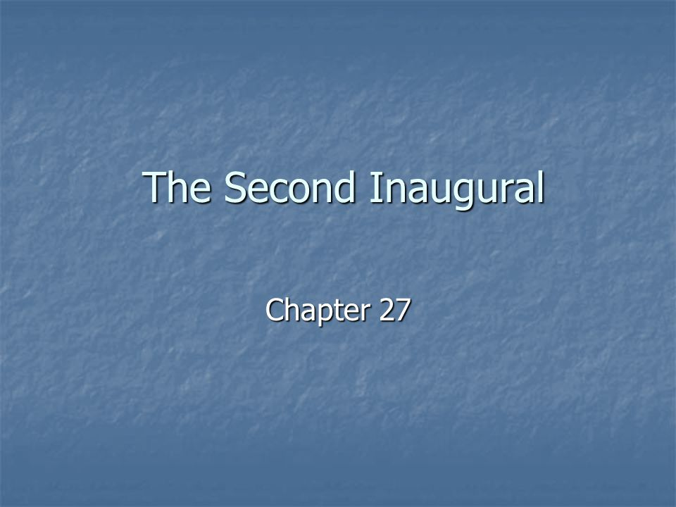 The Second Inaugural Chapter 27