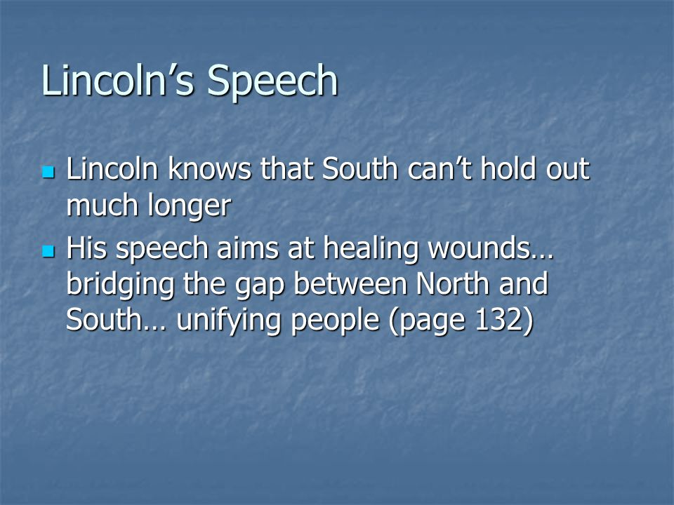 Lincoln's Speech Lincoln knows that South can't hold out much longer