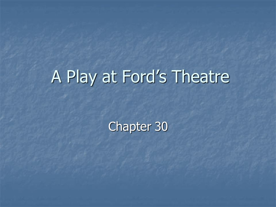 A Play at Ford's Theatre