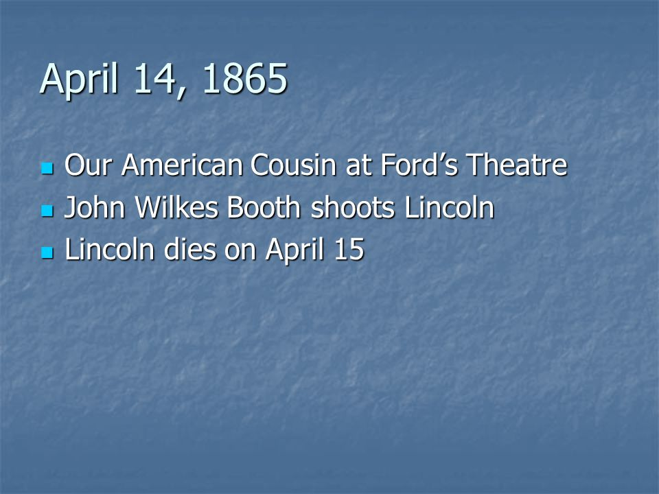 April 14, 1865 Our American Cousin at Ford's Theatre