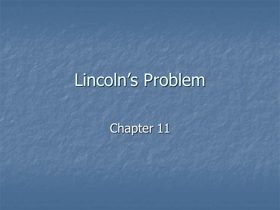 Lincoln's Problem Chapter 11