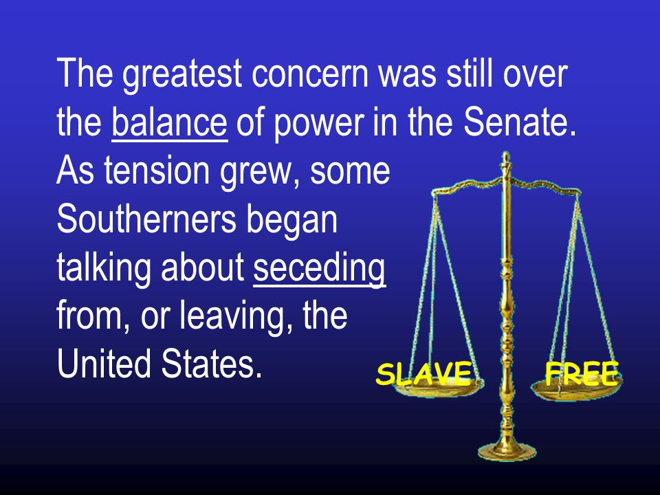 The greatest concern was still over the balance of power in the Senate
