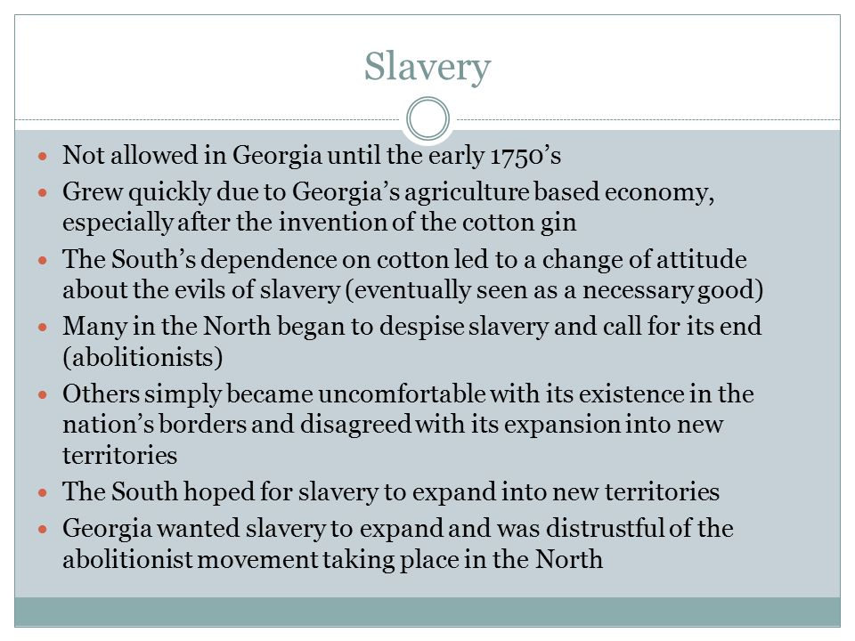 Slavery Not allowed in Georgia until the early 1750's
