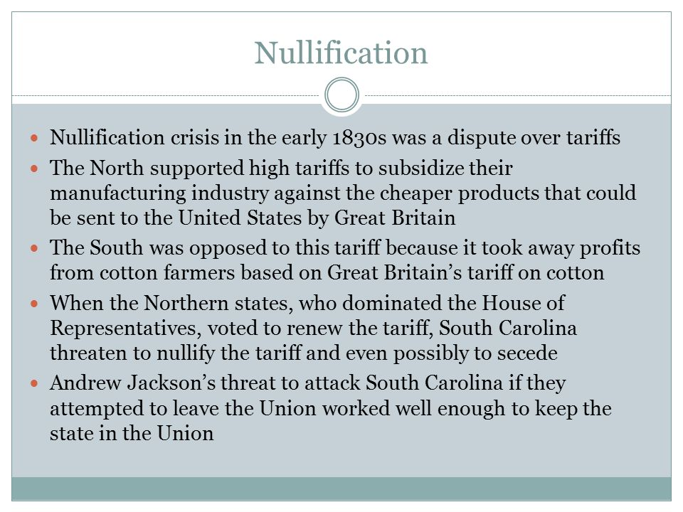 Nullification Nullification crisis in the early 1830s was a dispute over tariffs.