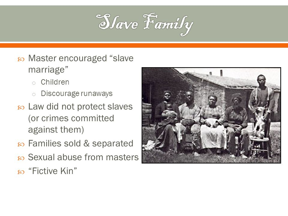 Slave Family Master encouraged slave marriage