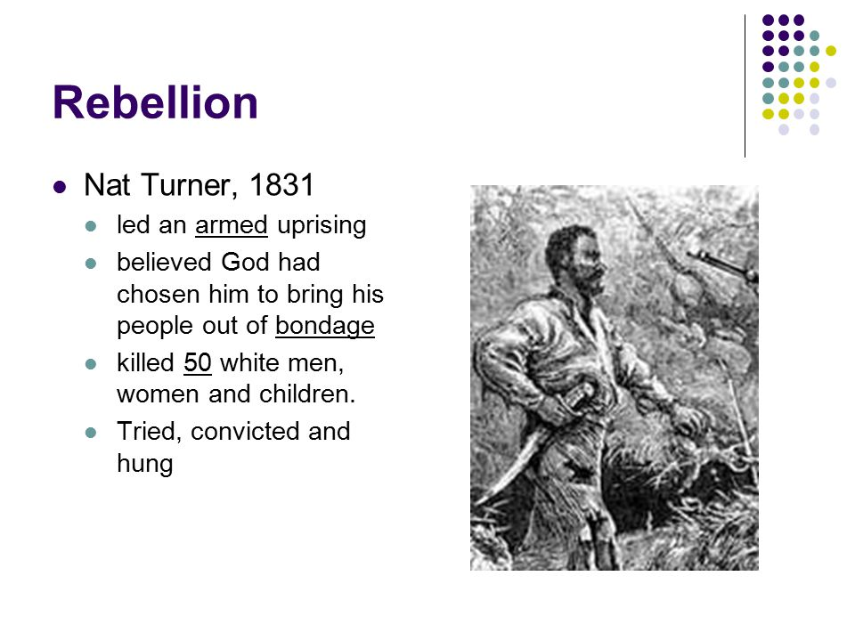 Rebellion Nat Turner, 1831 led an armed uprising