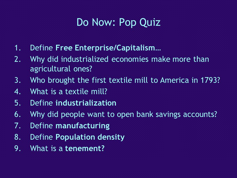 Do Now: Pop Quiz Define Free Enterprise/Capitalism…