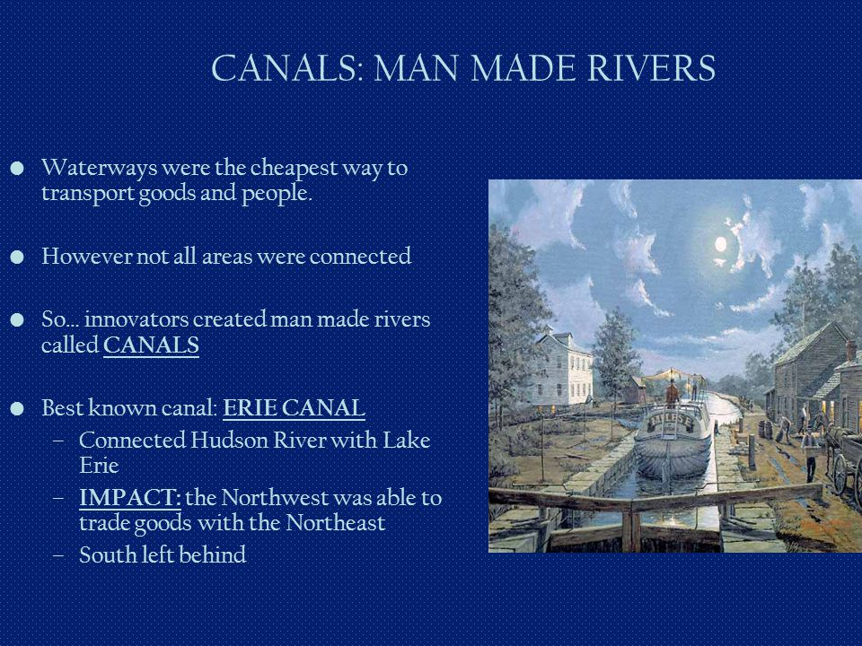 CANALS: MAN MADE RIVERS