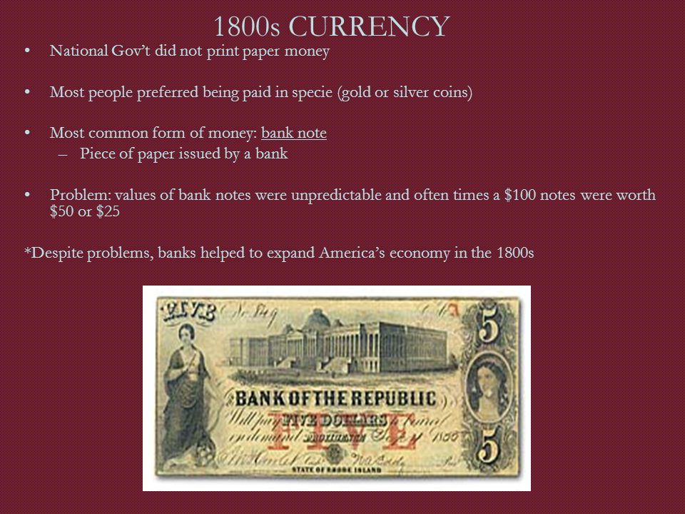 1800s CURRENCY National Gov't did not print paper money