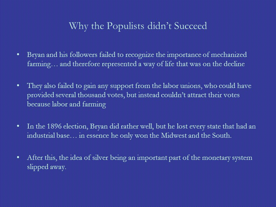 Why the Populists didn't Succeed