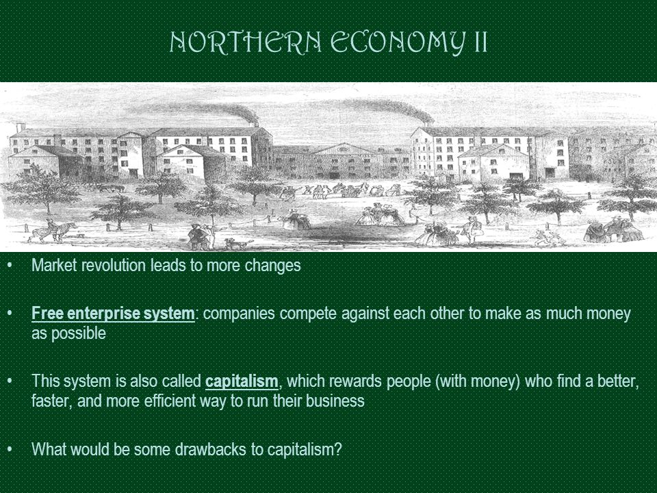 NORTHERN ECONOMY II Market revolution leads to more changes