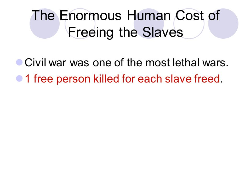 The Enormous Human Cost of Freeing the Slaves