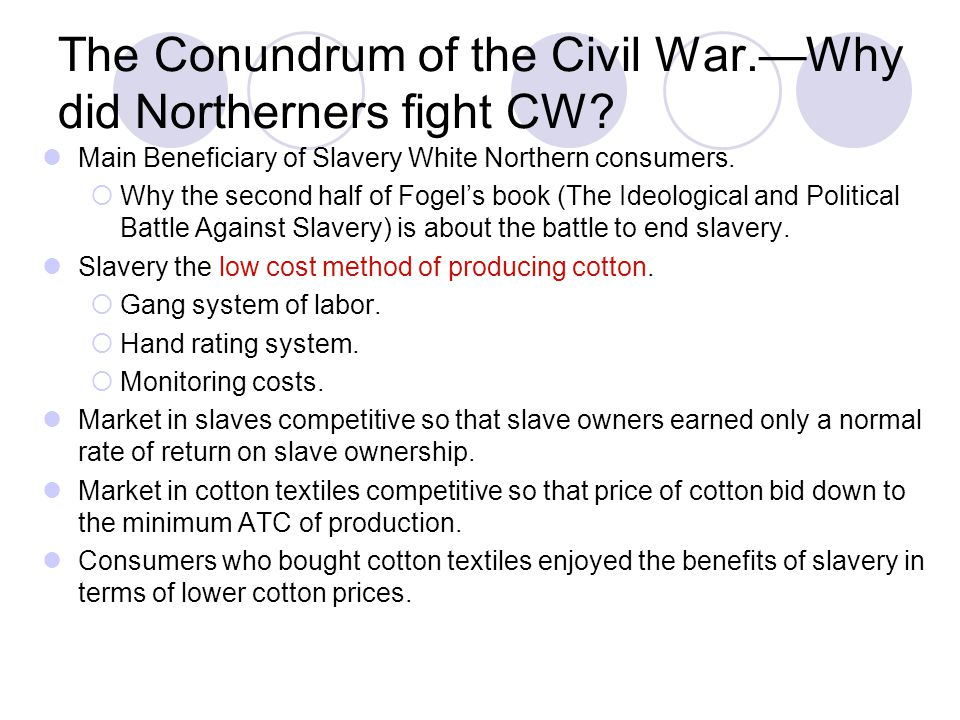 The Conundrum of the Civil War.—Why did Northerners fight CW