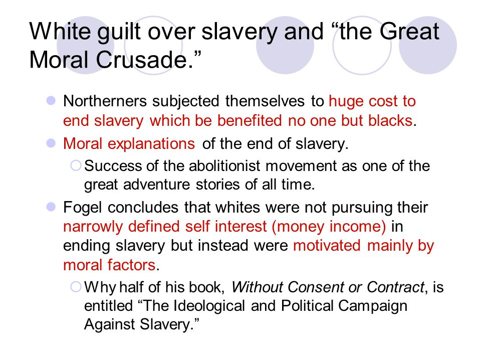 White guilt over slavery and the Great Moral Crusade.