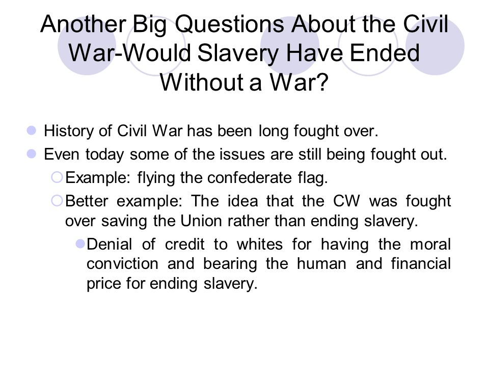 Another Big Questions About the Civil War-Would Slavery Have Ended Without a War