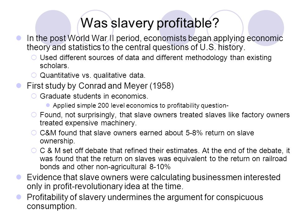 Was slavery profitable