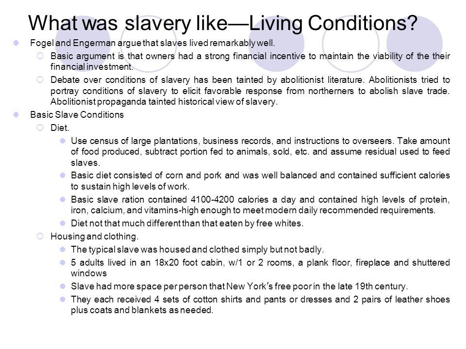 What was slavery like—Living Conditions