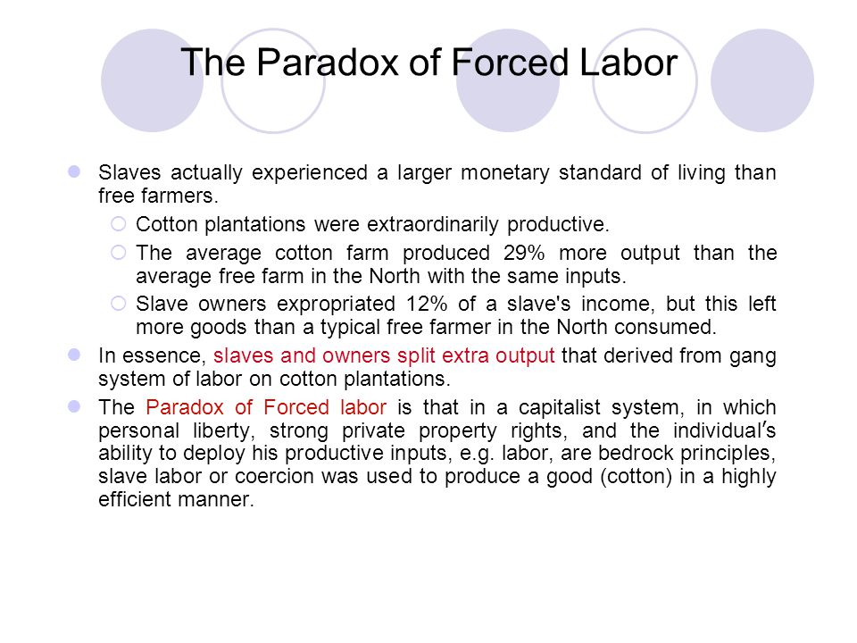 The Paradox of Forced Labor