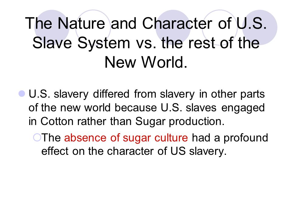 The Nature and Character of U. S. Slave System vs