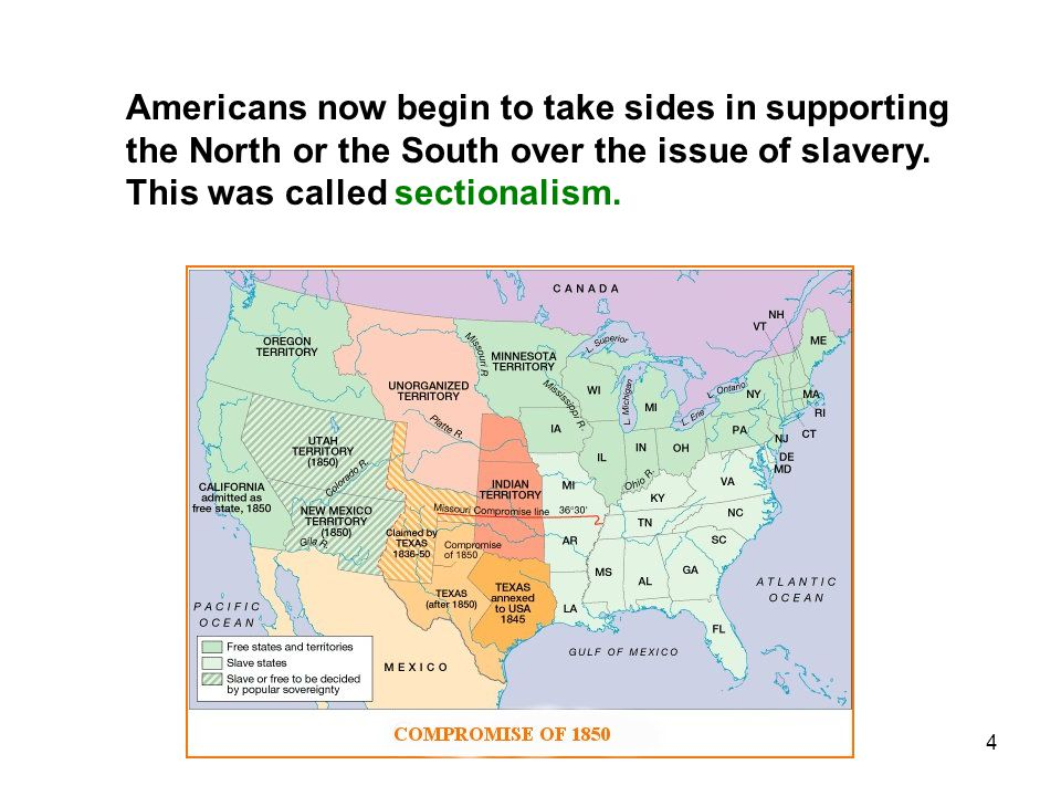 Americans now begin to take sides in supporting the North or the South over the issue of slavery.