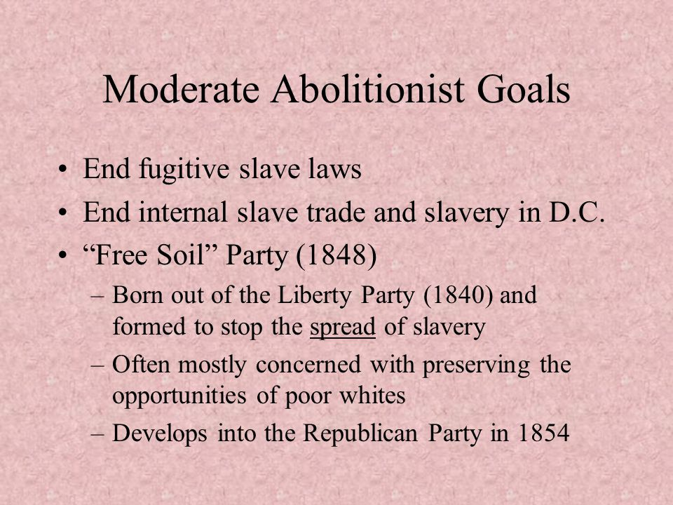 Moderate Abolitionist Goals