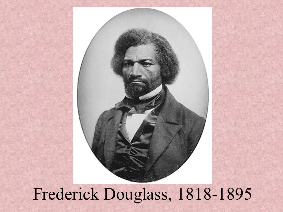 Frederick Douglass, 1818-1895