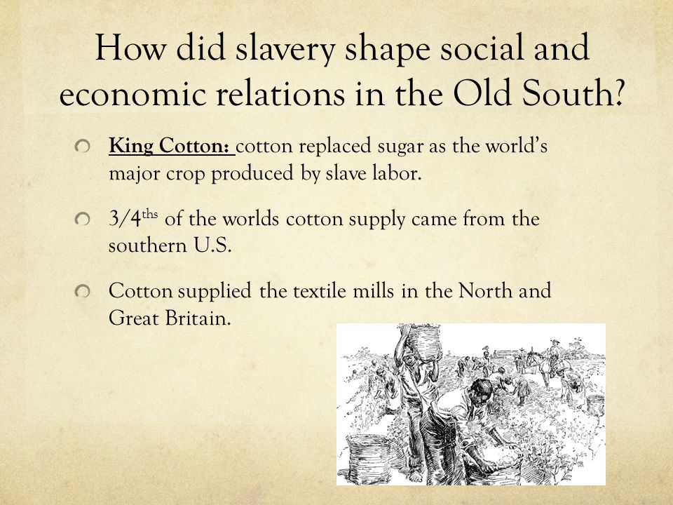 How did slavery shape social and economic relations in the Old South
