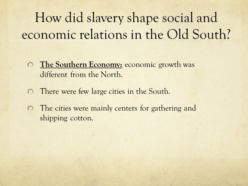 importance of slavery to the economic growth of the south Caught up in an economic spiral, the planters in the south bought more slaves and land to grow more american abolitionists gained fervor in 1833 when their british counterparts unchained the slaves in the west indies most important the south and the slavery controversy, 1793-1860.