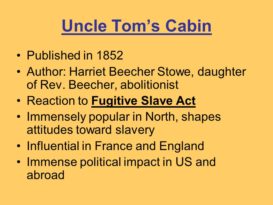 Uncle Tom's Cabin Published in 1852