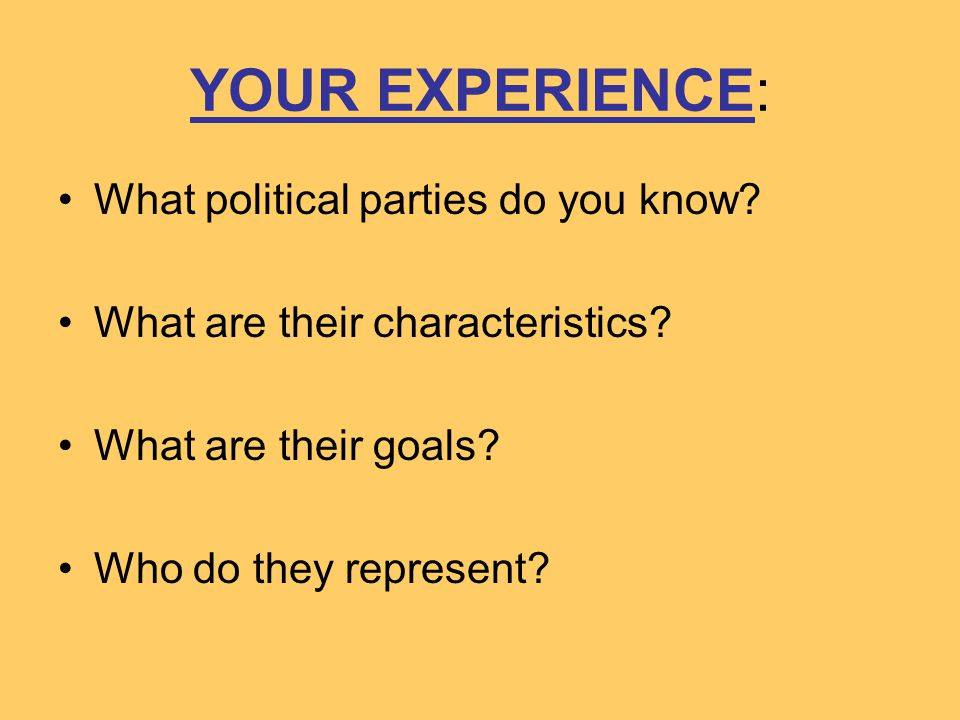 YOUR EXPERIENCE: What political parties do you know