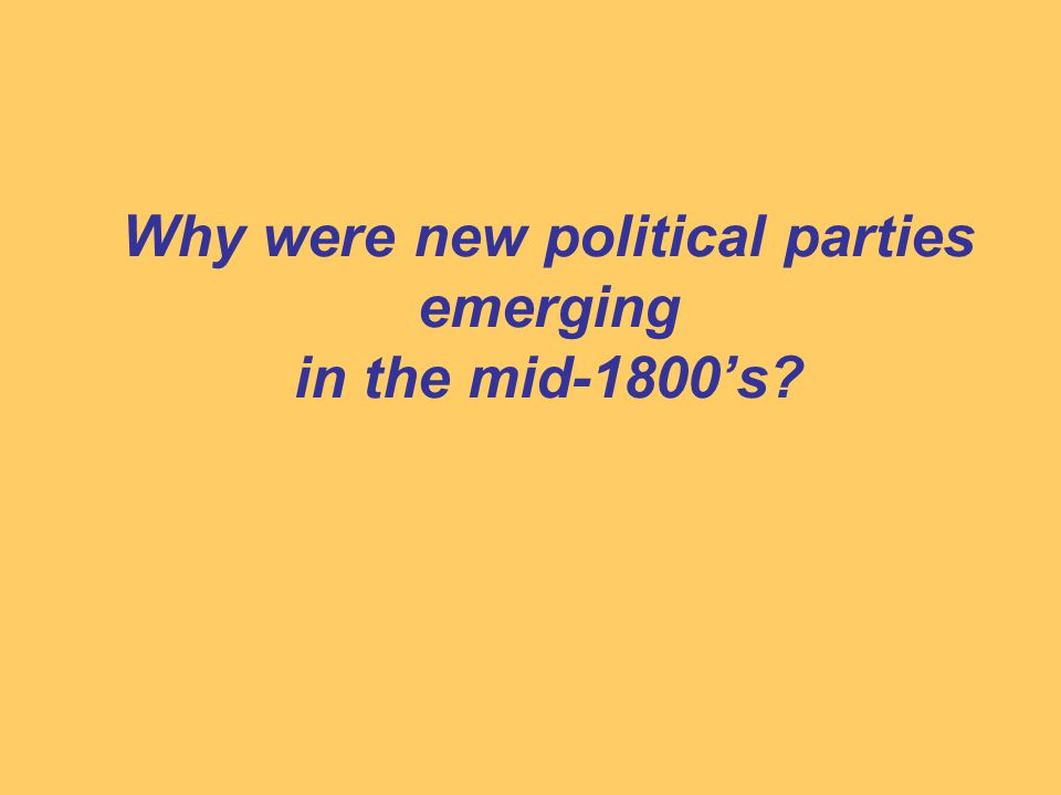 Why were new political parties emerging in the mid-1800's