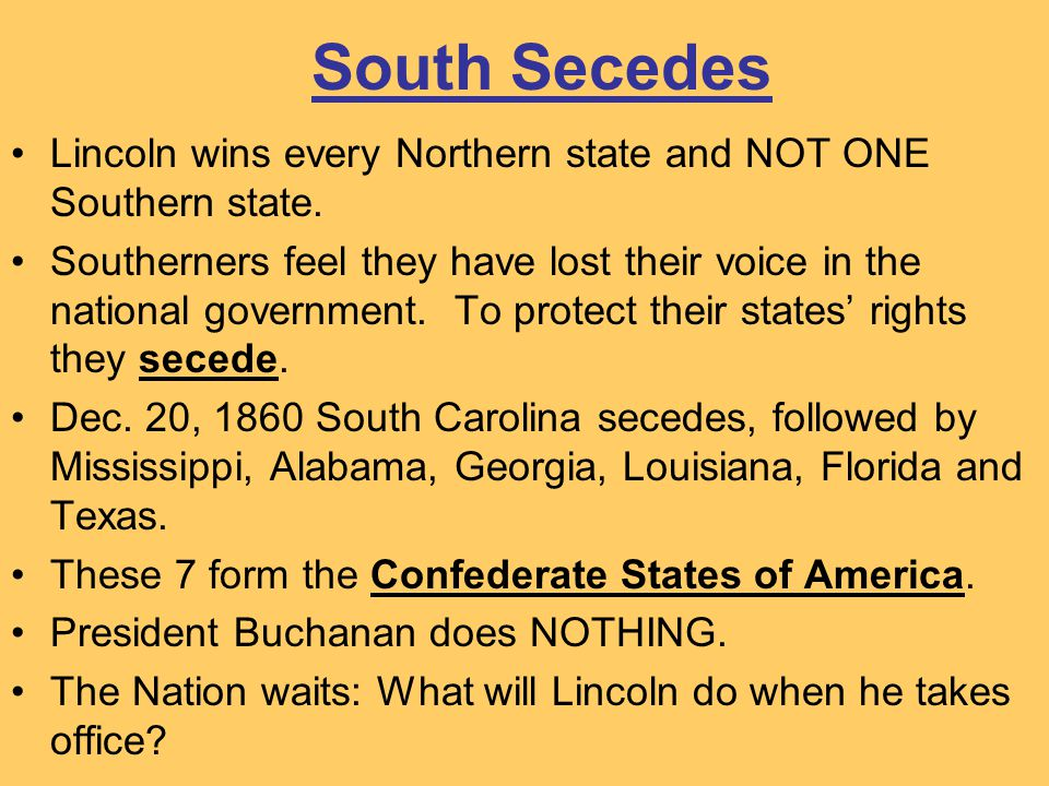 South Secedes Lincoln wins every Northern state and NOT ONE Southern state.