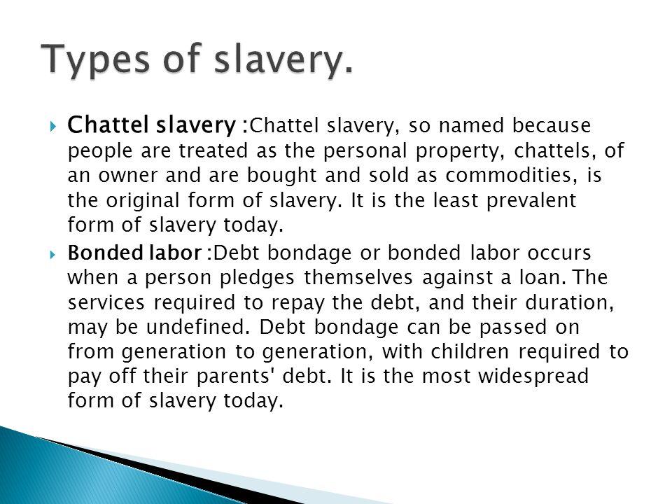 Types of slavery.